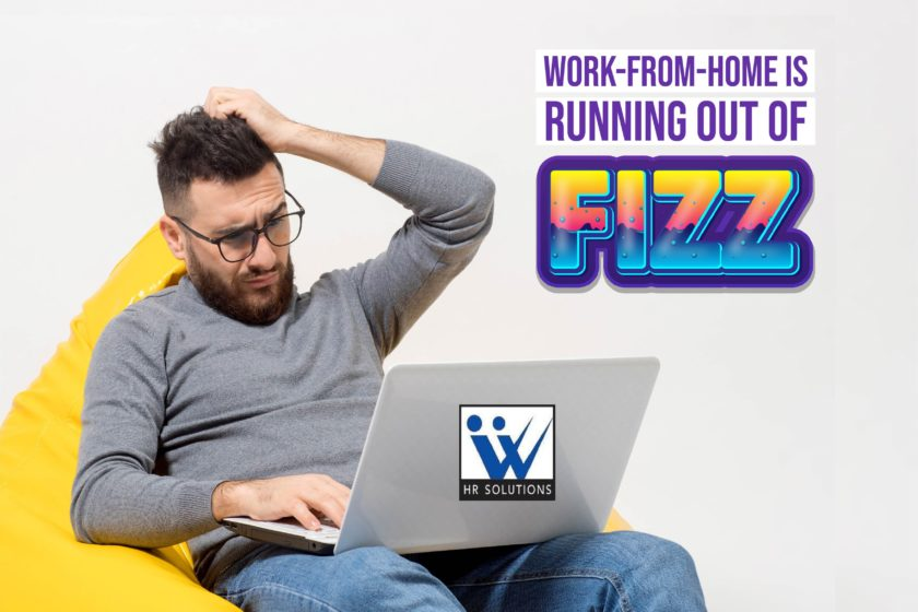 Work-from-home is running out of fizz …